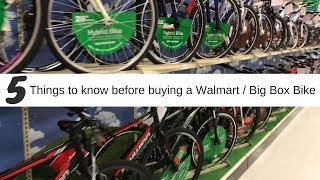 Top 5 things to know when buying a Walmart bicycle / Big Box Bike
