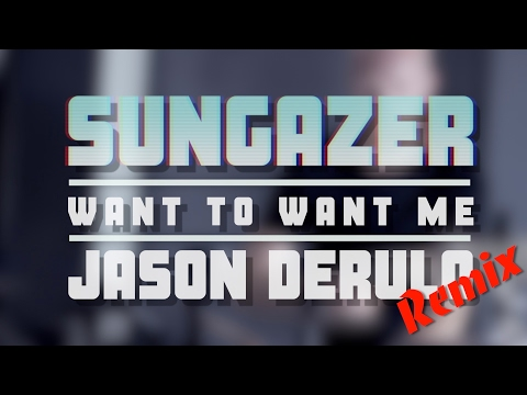 "Sungazer - Want to Want Me (Jason Derulo ""djazz"" remix)"