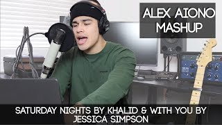 Saturday Nights by Khalid & With You by Jessica Simpson | Alex Aiono Mashup MP3