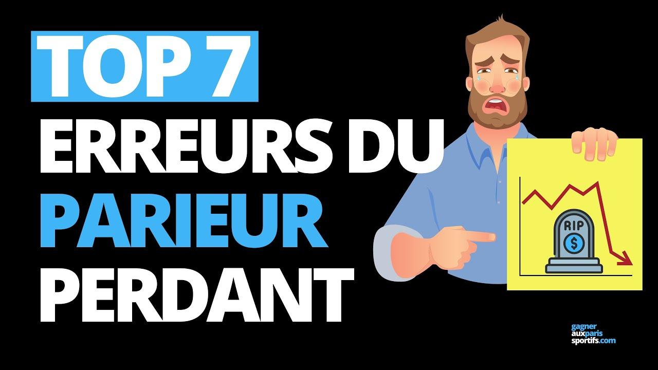 TOP 7 DES ERREURS DU PARIEUR PERDANT ❌