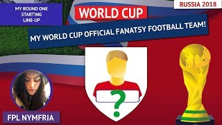FIFA WORLD CUP RUSSIA 2018 | MY OFFICIAL FANTASY FOOTBALL TEAM LINE-UP!