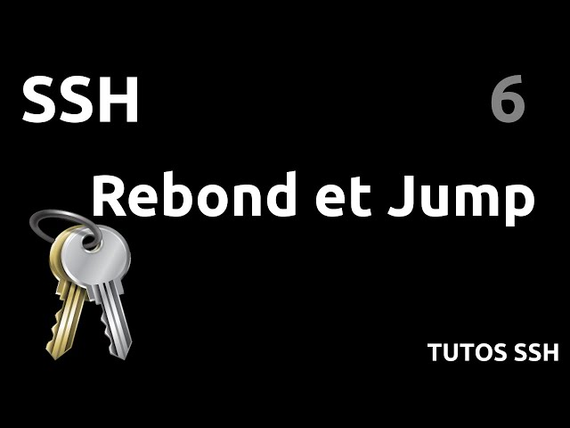 SSH - 6. REBOND ET JUMP