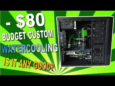 Budget Water Cooling Loop - Full Custom for Under $80