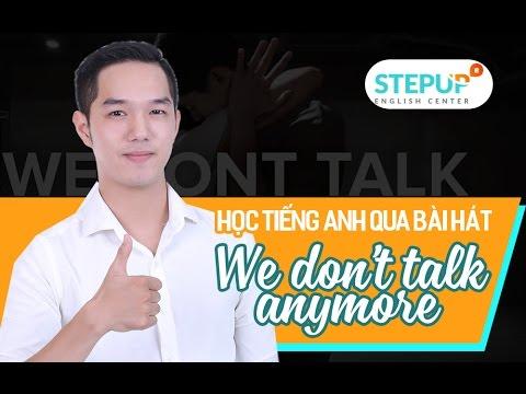 LS Học Tiếng Anh Qua Bài Hát: WE DON'T TALK ANYMORE (Charlie Puth)