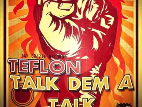 TEFLON - TALK DEM A TALK | JAY CRAZIE RECORDS | DANCEHALL | 2014 @21STHAPILOS