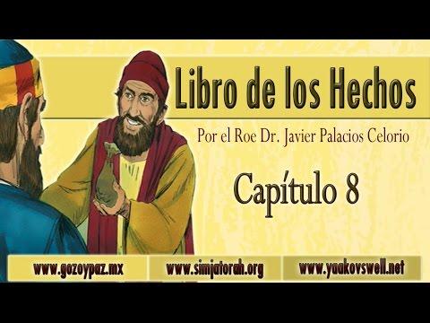 el-libro-de-los-hechos-cap8---roeh-dr.-javier-palacios-celorio