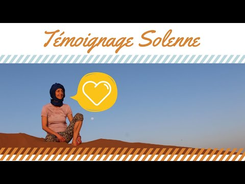 Solenne - Témoignage Maroc En Conscience