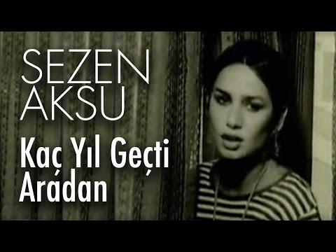Sezen Aksu - Kaç Yıl Geçti Aradan (Official Video)