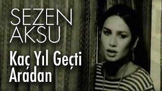 Sezen Aksu - Kaç Yıl Geçti Aradan (Video)