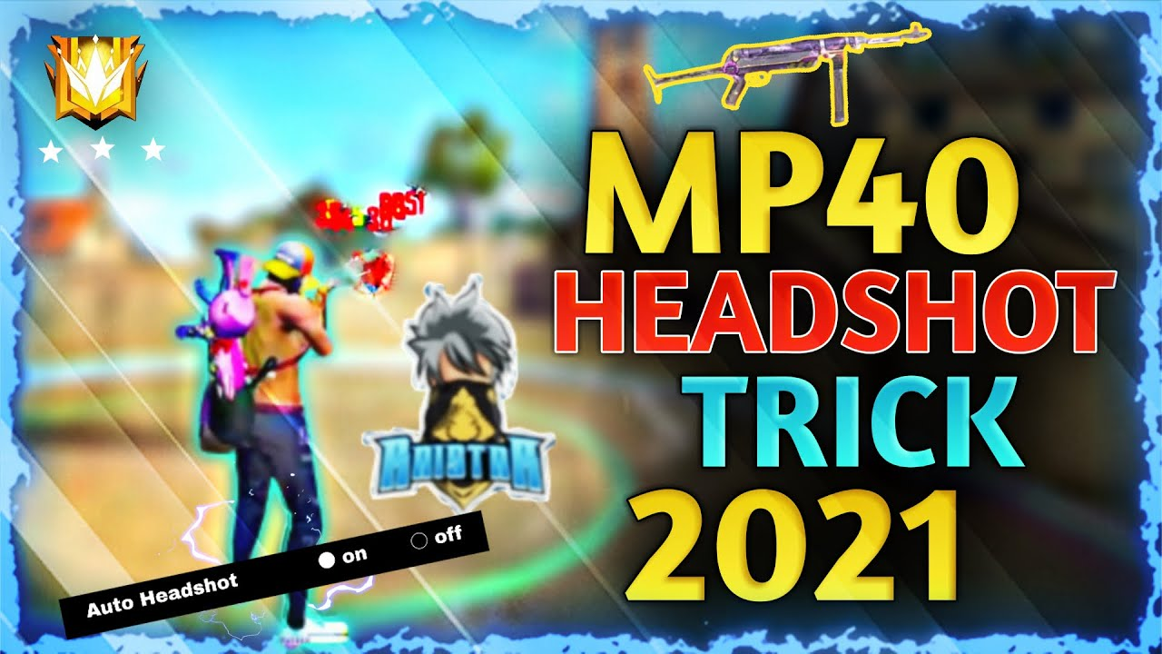 Download Free Fire Mp40 Headshot Trick    Drag Headshot New Trick 2021    99% people don't know