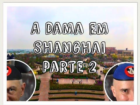 A Dama em Shanghai Parte 2 - Shanghai Disneyland