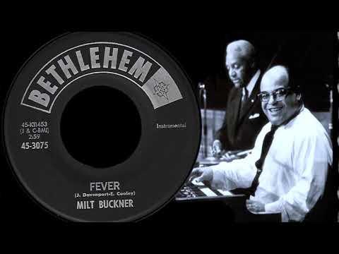 Milt Buckner  ◄ Fever ►