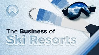 The Business of Ski Resorts
