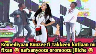 "Comedian ""Buuzee fi Takkee"" New Oromo Comedy - 2019. Baacoo nama kofalchiisu Buuzee fi Takkee"