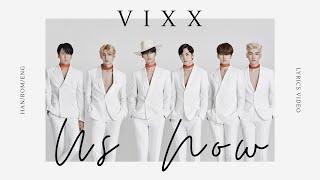 빅스(VIXX) - 지금 우린 (Us Now) [Han/Rom/Eng Lyrics]