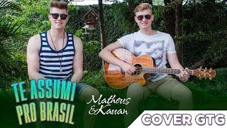 Baixar Matheus e Kauan - Te assumi pro Brasil (Cover Gustavo Toledo e Gabriel)