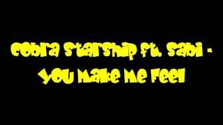Cobra Starship ft. Sabi - You Make Me Feel