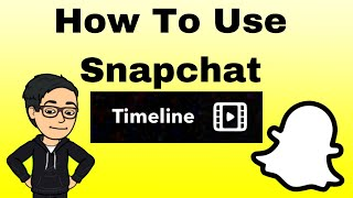 Snapchat: How To Use Timeline   2020