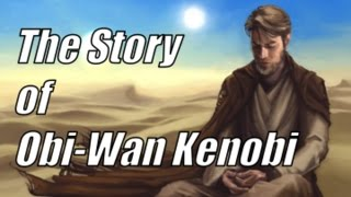 The Story of Obi-Wan Kenobi