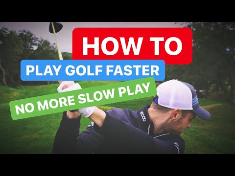 HOW TO PLAY GOLF FASTER NO MORE SLOW PLAY