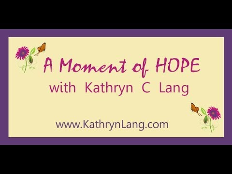 A Moment of HOPE with Kathryn C Lang - March 25, 2014