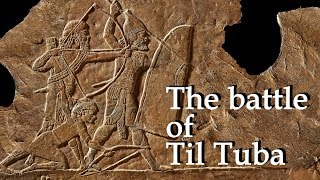 Assyria vs Elam The battle of Til Tuba