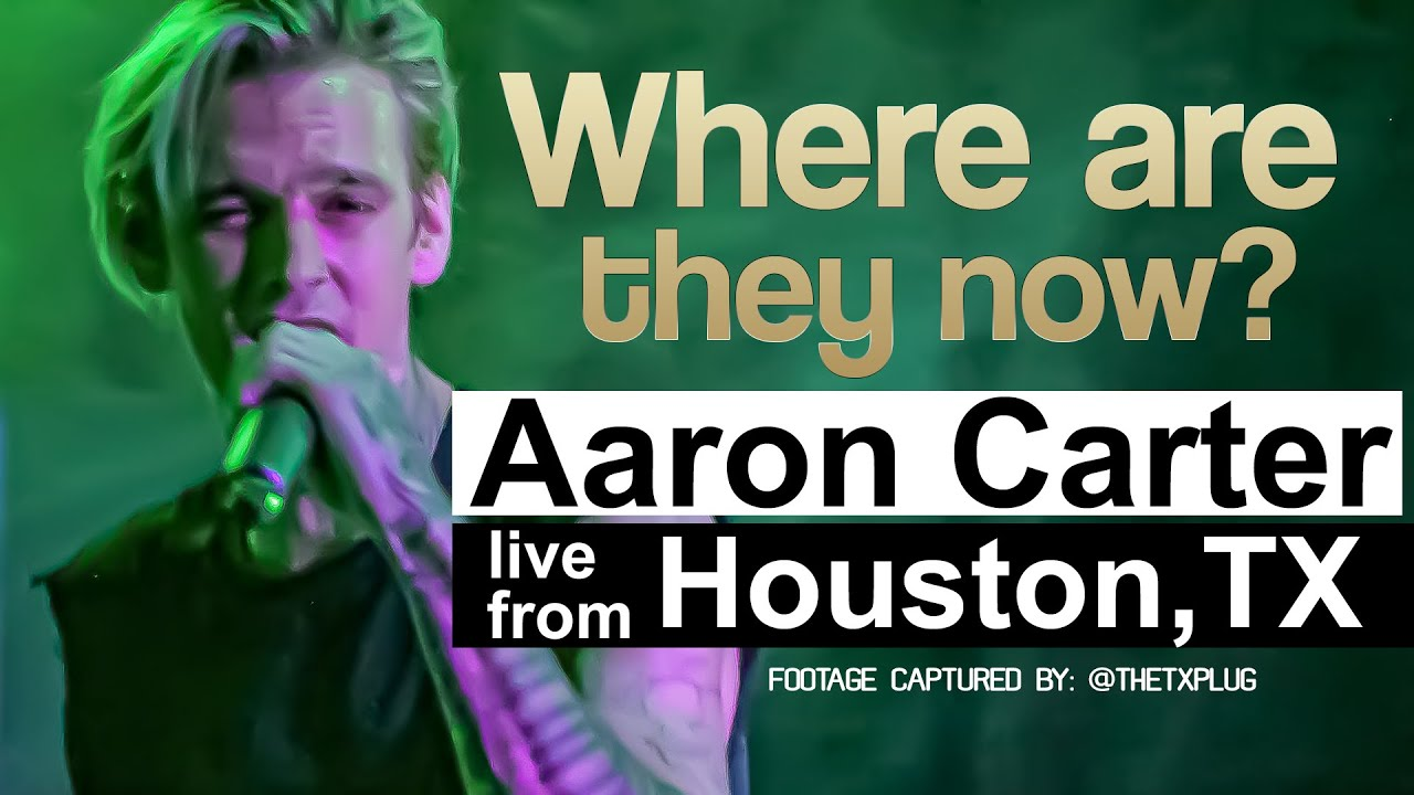 AARON CARTER returns with NEW MUSIC and a  LIVE performance in HOUSTON, TX