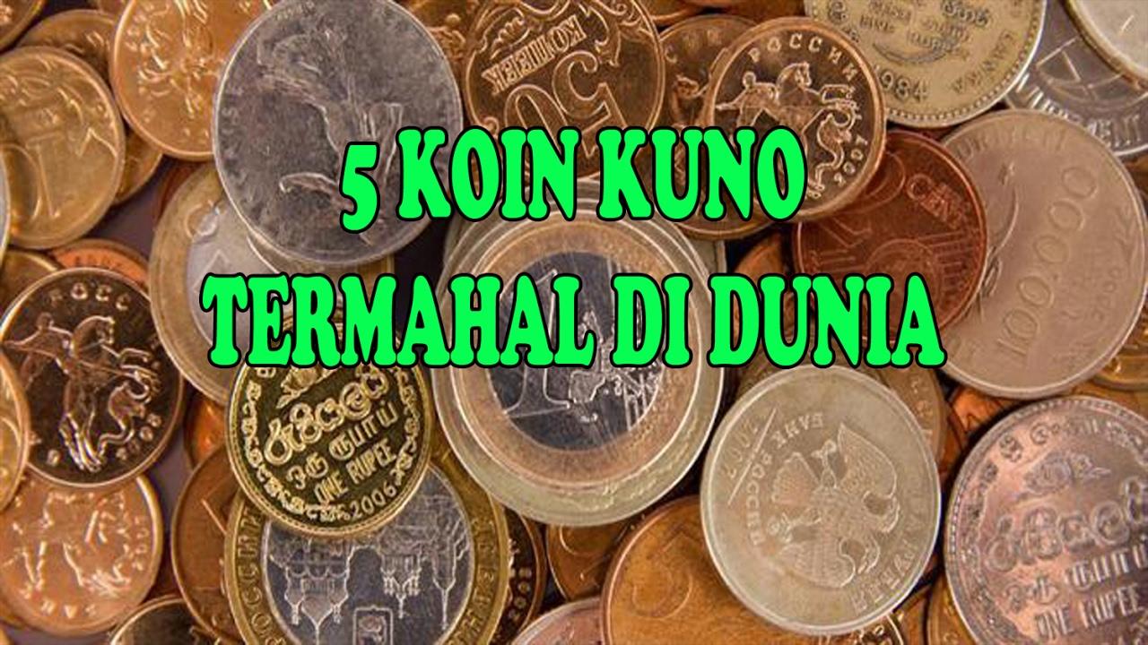 MENGEJUTKAN 5 Koin Kuno Termahal Di Dunia YouTube