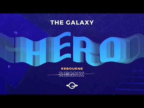 The Galaxy - Hero (Rebourne Remix) [Big & Dirty Records] Mp3