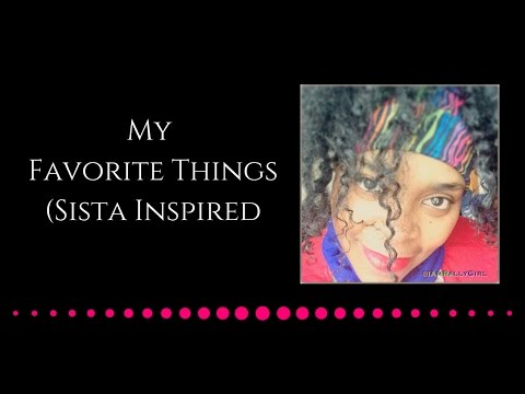 VEDA | Sista Inspired  - A Few of My Favorite Things