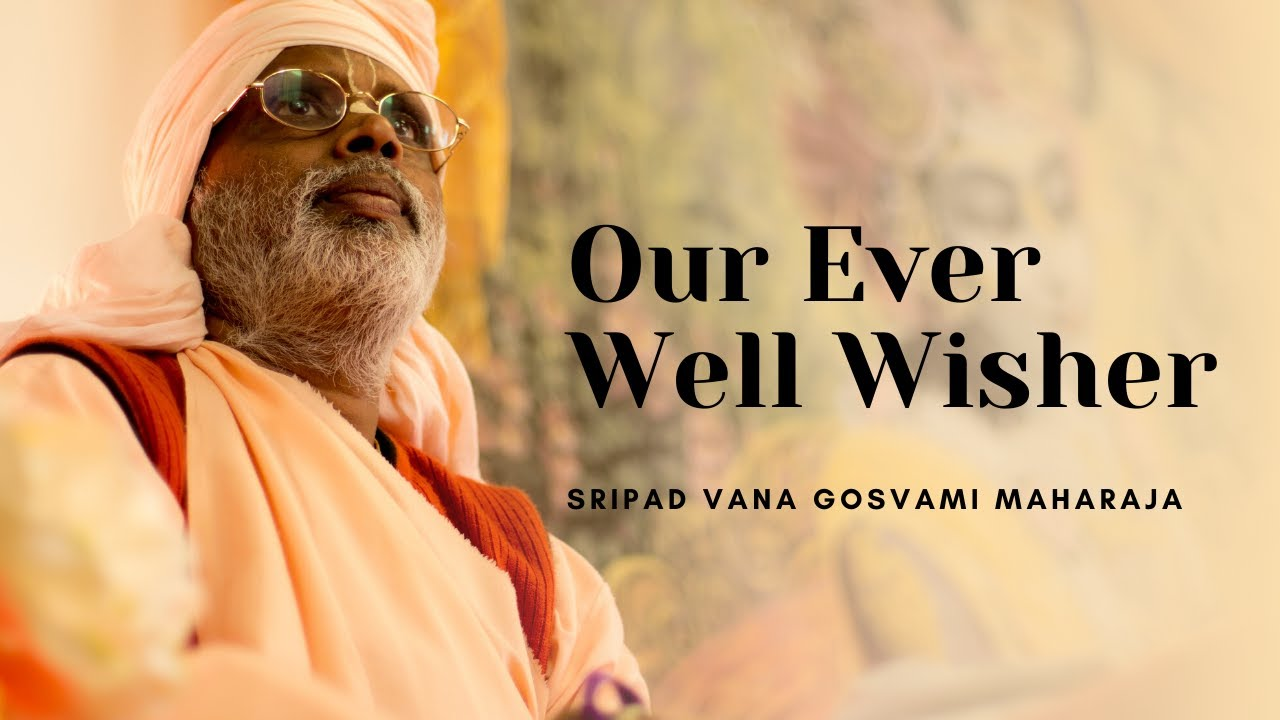 Our Ever Well Wisher/ Nectarian Hari Katha