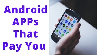 Android APPs That Pay You real money