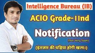 Intelligence Bureau (IB) ACIO 2nd Grade Vacancy ||Notification Reminder Call ||गृह-मन्त्रालय भर्ती20