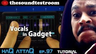 Vocals in KORG Gadget Tutorial │ haQ attaQ 97