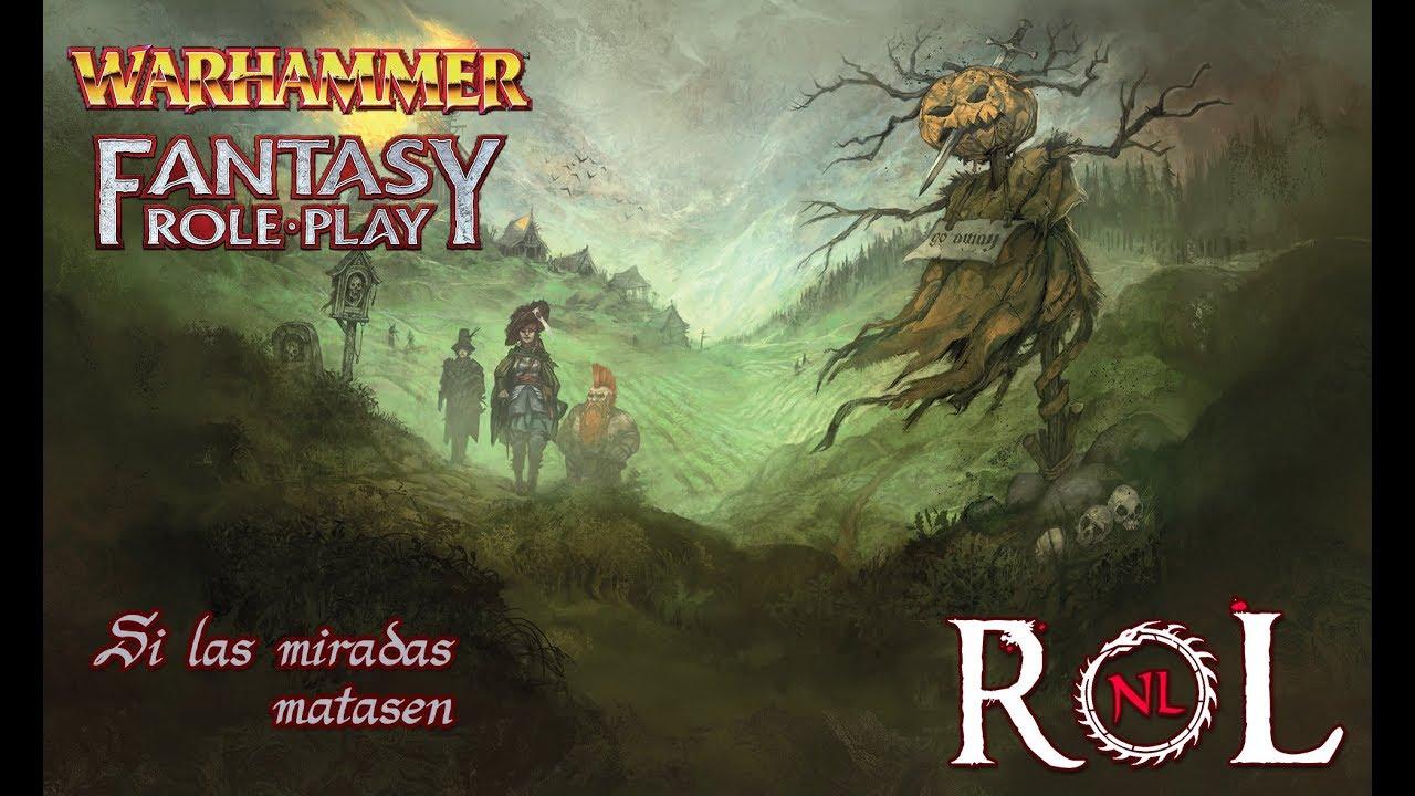 Warhammer RPG 4 - Si las miradas matasen... 1/2