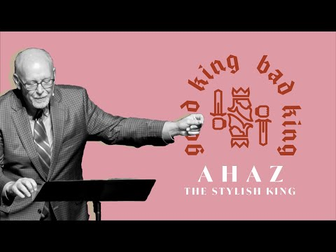 Good King, Bad King // Ahaz, The Stylish King