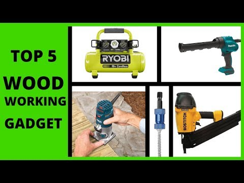 5 New Wood Working Tools 2019 You Must Have | Top Gadget