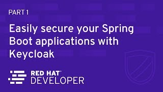 Easily secure your Spring Boot applications with Keycloak - Part 1