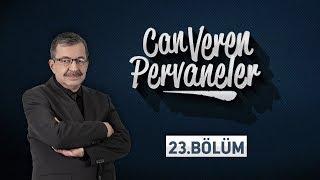 Can Veren Pervaneler - 23.Bölüm