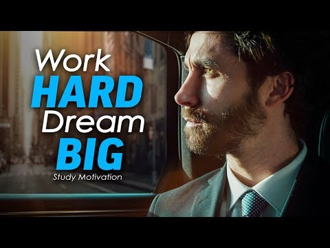 Work HARD Dream BIG - Best Motivational Video for Success & Studying