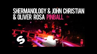 Shermanology & John Christian & Oliver Rosa - Pinball (Original Mix)