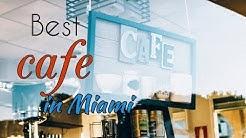 Best cafe in Miami FL || Top 5 cafe in Miami FL ||  Cafe coffee shop in Miami FL