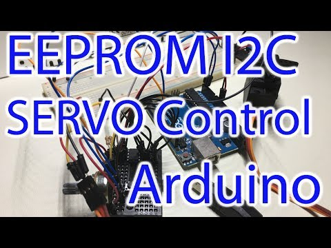 Arduino Tutorial #22 - EEPROM & Servo Memory Tutorial - Storing Servo Motion through I2C & Playback