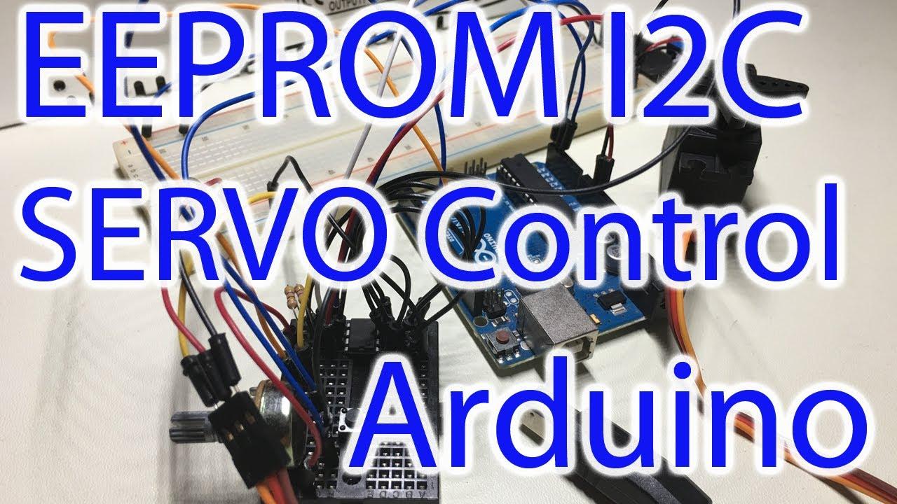 Arduino Tutorial #22 - EEPROM & Servo Memory Tutorial - Storing Servo  Motion through I2C & Playback