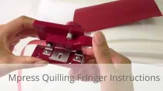 Mpress Quilling Fringer