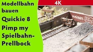 4K: Modellbahn bauen (Quickie 8) - Pimp my Spielbahn-Prellbock (TT, H0, Spur 0 und größer)