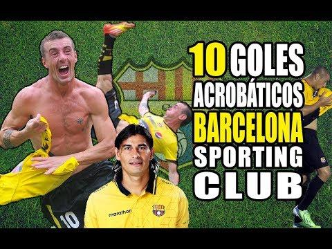 10 GOLES ACROBÁTICOS DE BARCELONA SPORTING CLUB
