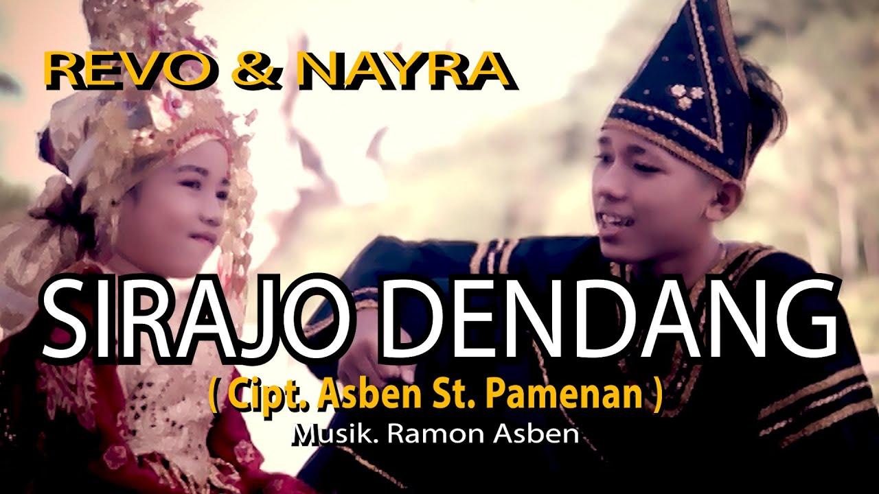 REVO & NAYRA - SIRAJO DENDANG Cipt. Asben St. Pamenan || Official Musik Video