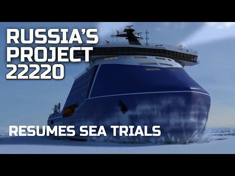 Russia's Project 22220 Nuclear-Powered Icebreaker Arktika Resumes Sea Trials