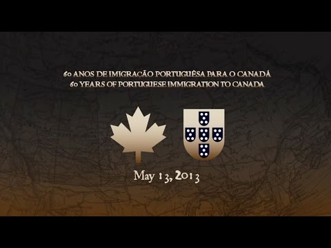 60th Anniversary of Portuguese Immigration to Canada   May 13,2013